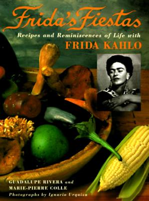 Frida's Fiestas By Rivera Marin, Guadalupe/ Rivera, Guadalupe/ Colle, Marie-Pierre/ Kahlo, Frida